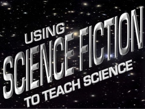 UsingScienceFictionToTeachScience