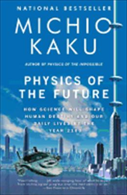 Physics-of-the-Future-Kaku-Michio-9780307473332