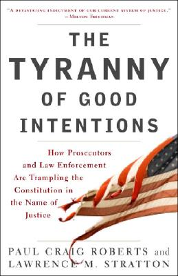 The-Tyranny-of-Good-Intentions-Roberts-Paul-Craig-9780307396068