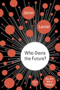 jaron-lanier-who-owns-the-future