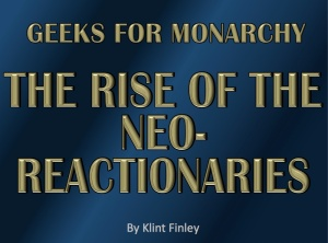 Rise-Neo-Reactionaries