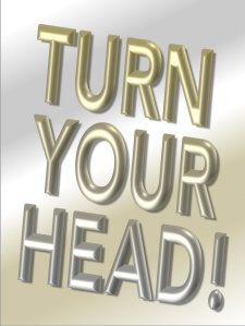 TURN-YOUR-HEAD