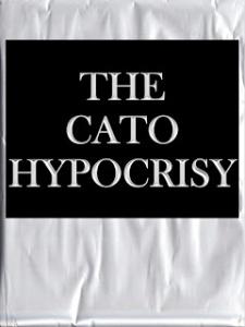 Cato-Hypocrisy