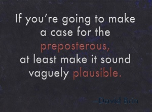 Preposterous-plausible-quote
