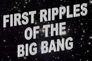 RIPPLES-BIG-BANG