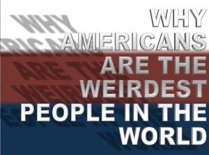 AMERICANS-WEIRD