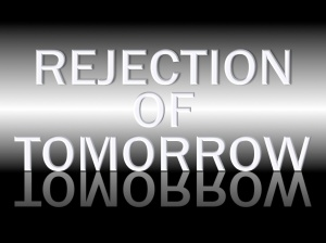 REJECTION-TOMORROW